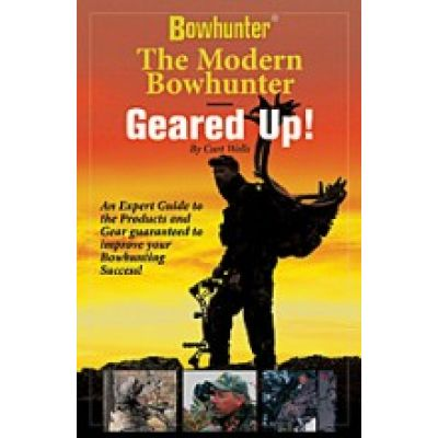 The Modern Bowhunter Geared Up !