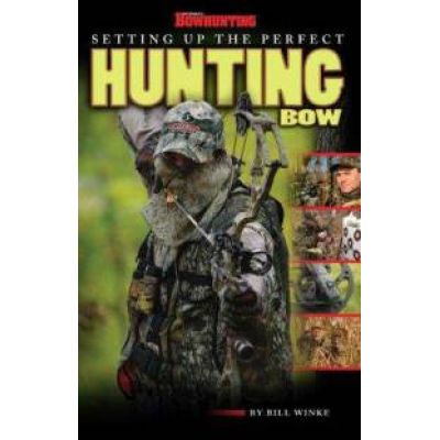 setting-up-perfect-hunting-bow-bill-winke-paperback-cover-art