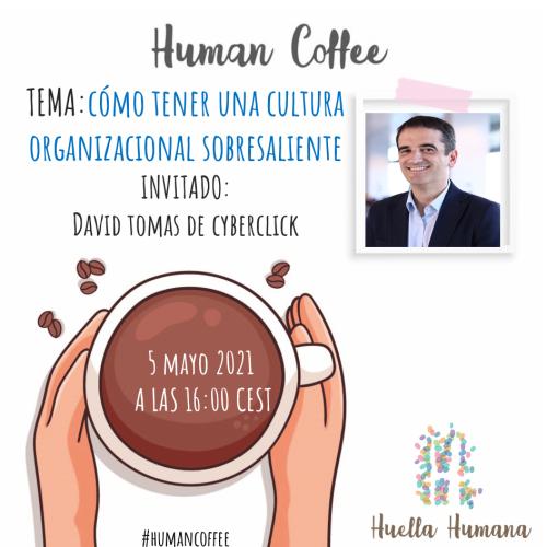 Claves para tener una Cultura Organizacional sobresaliente- David Tomas 5 Mayo 2021