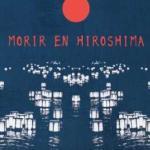 "Presentación del libro ""Morir en Hiroshima"""