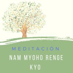 Meditación Nam Myoho Renge Kyo