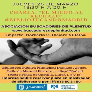 "Charla: ""El Miedo al Rechazo"" #bibliotecandomadrid (Bibl. Dámaso Alonso)"