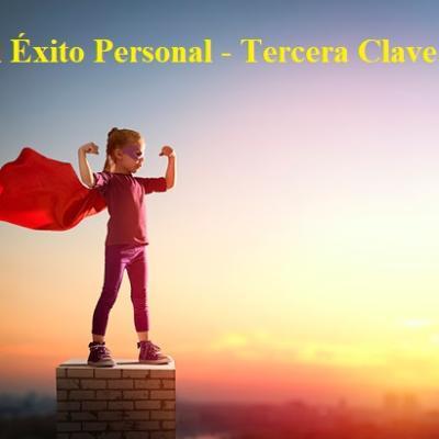 El Éxito Personal - Tercera Clave
