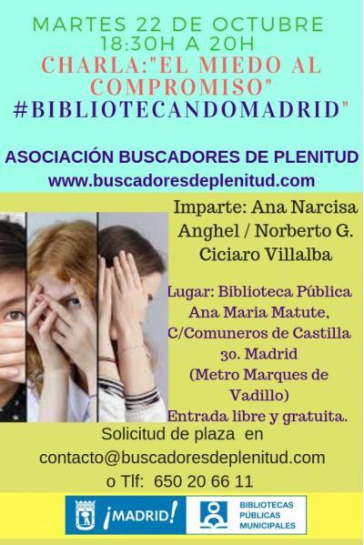"Charla: ""El Miedo al compromiso"" #bibliotecandomadrid (Bibl. Ana Maria Matute)"