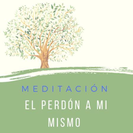 """Vídeo: """"Meditación El Perdón a Mi Mismo"""""""