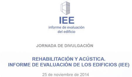 JORNADA DE DIVULGACIÓN. INFORME DE EVALUACIÓN DE LOS EDIFICIOS (IEE)