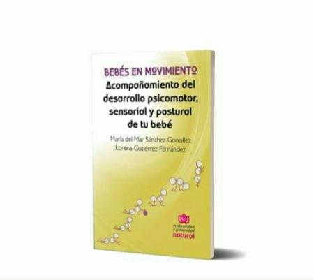 """Libro """"Bebés en Movimiento: Acompañamiento del desarrollo psicomotor, sensorial y postural de tu bebé"""""""