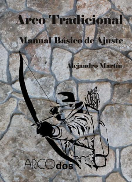ARCO TRADICIONAL: Manual Básico de Ajuste.