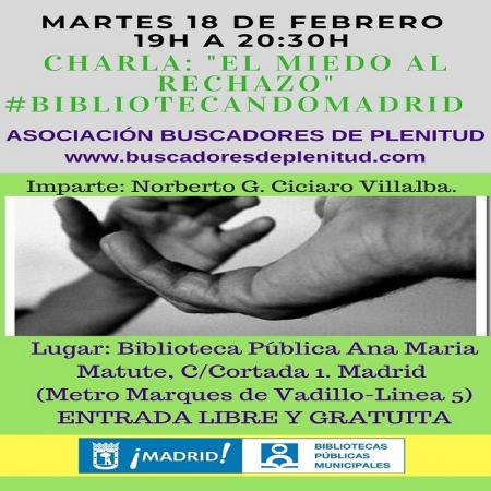 "Charla Gratuita: ""El Miedo al Rechazo"" #bibliotecandomadrid (Bibl. Ana Maria Matute)"