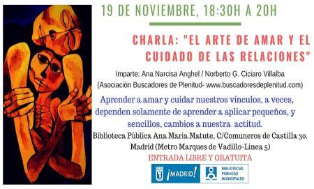 """Charla: """"El arte de Amar y el cuidado de las relaciones"""" #bibliotecandomadrid (Bibl. Ana Maria Matute)"""