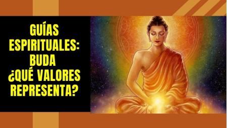 Guías Espirituales: Buda ¿Qué valores representa?